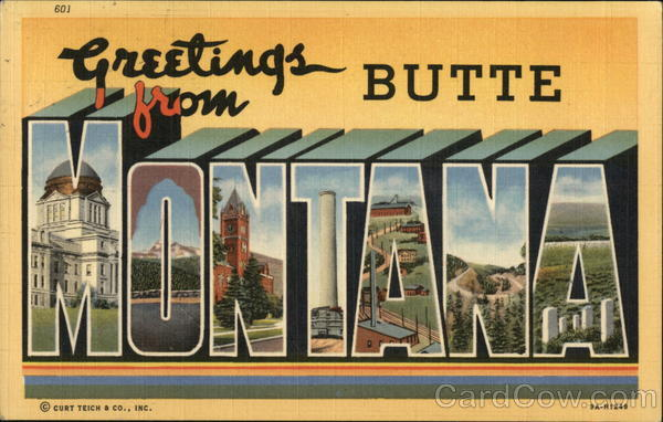Greetings from Butte Montana
