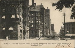 Sixth St., Showing Portland Hotel, Marquam, Oregonian, and Wells Fargo Building