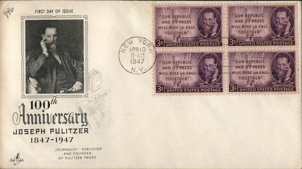 100th Anniversary - Joseph Pulitzer 1847 - 1947 First Day Covers