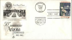 50th Anniversary Arizona Statehood 1912 - 1962 First Day Cover