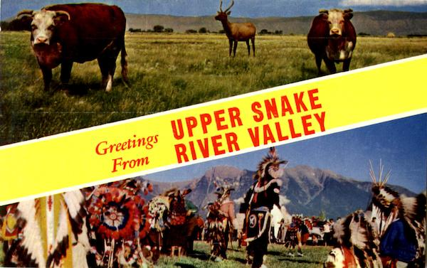 Greetings From Upper Snake River Valley Idaho
