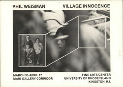 Phil Weisman - Village Innocence Showing at University of Rhode Island