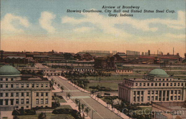 Airview of Broadway, Showing Courthouse, City hall and United States Steel Corp Gary Indiana
