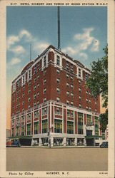 Hotel Hickory and Tower of Radio Station W.H.K.Y.