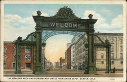 The Welcome Arch and Seventeenth Street from Union Depot