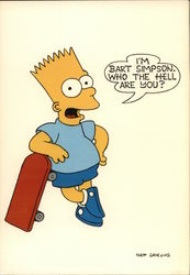 I'm Bart Simpson. Who the Hell Are You?