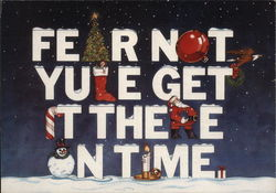 Fear Not Yule Get It There On Time.