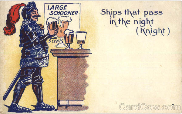Ships that pass in the night (knight) Drinking
