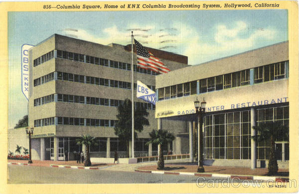 Columbia Square, Home of KNX Columbia Broadcasting System Hollywood California