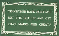 Tis Neither Rank Nor Fame But The Get Up And Get That Makes Men Great