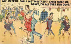 My Sweetie Calls Me Mustard,-'Cause When We Dance, I'm All Over Her Dogs!