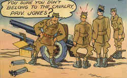 You Sure You Don't Belong To The Cavalry, Priv. Jones? Postcard