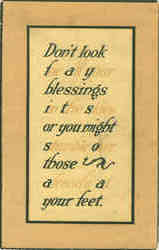Don't look for all your blessings in the skies or you might stumble over those already at your feet Postcard