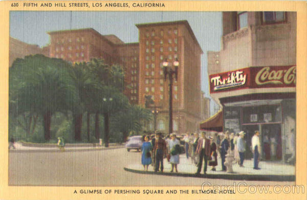 A Glimpse Of Pershing Square And The Biltmore Hotel, Fifth And Hill Streets Los Angeles California