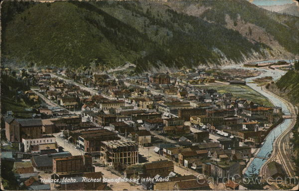 Richest Town of its Size in the World Wallace Idaho