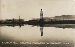 A Lake of Oil, American Petroleum Co.
