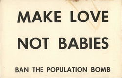 Make Love Not Babies - Ban the Population Bomb