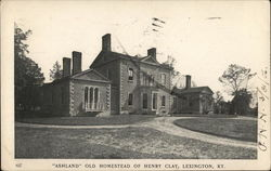 Ashland, Old Homestead of Henry Clay