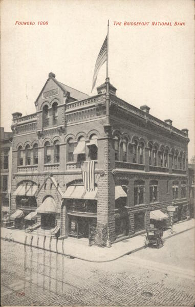 The Bridgeport National Bank, Founded 1806 Connecticut