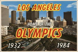 Los Angeles Home of the Olympics 1932 1984