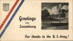 Greetings from Luxembourg. Our thanks to the US Army