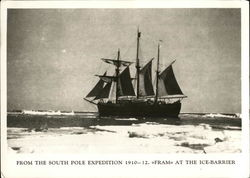 From the South Pole Expedition 1910-1912 Fram at the Ice Barrier