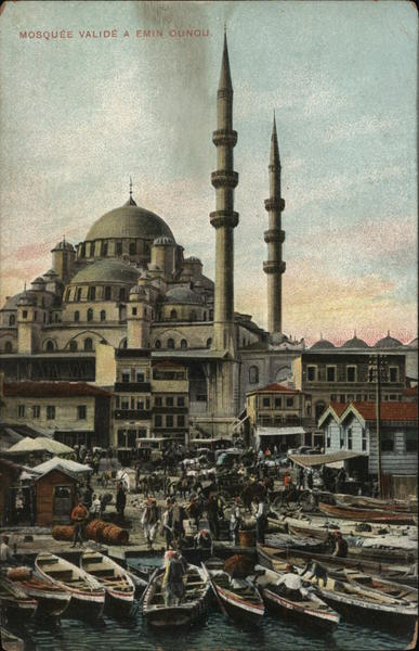 Mosquee Valide a Emin Ounou Constantinople Turkey Greece, Turkey, Balkan States