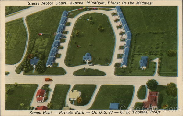 Siesta Motor Court, Alpena, Michigan, Finest in the Midwest Steam Heat-Private Bath-On U.S.23-