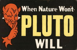When Nature Won't, Pluto Will
