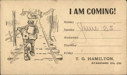 I am coming! - T.G. Hamilton, Standard Oil Co.