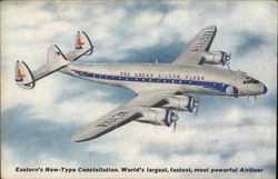 Eastern's New Type-Constellation. World's Largest, Fastest, Most Powerful Airliner