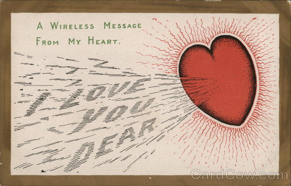 A wireless Message From My Heart. I Love You Dear Hearts