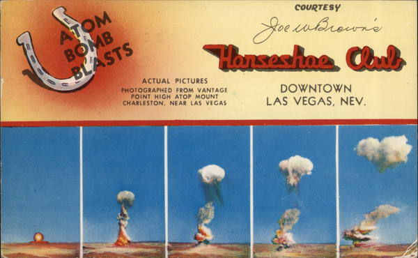 Joe W. Brown's Horseshoe Club - Nuclear Explosion Las Vegas Nevada