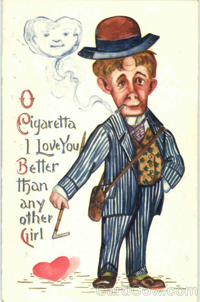 O Cigaretta I Love You Better Than Any Other Girl Tobacco