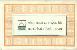 A Wise Man Changes His Mind But A Fool Never
