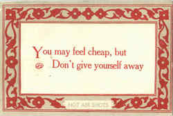 You may feel cheap, but Don't give yourself away.