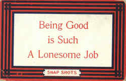 Being good is such a lonesome job