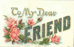 To My Dear Friend