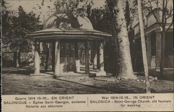 War 1914-15-16 In Orient Salonica - Saint George Church Old Fountain for washing Greece
