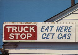 Truck Stop. Eat here. Get gas. Postcard