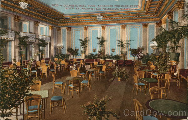 Colonial Ball Room, Arranged for Card Party, Hotel St. Francis San Francisco California