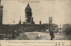 City Hall , Cost $7,000,000 Destroyed by Earthquake and Fire April 18, 1906