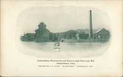 Independence Waterworks and Electric Light Plant and Mill