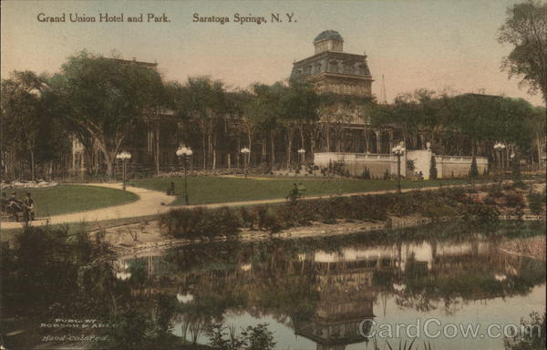 Grand Union Hotel and Park Saratoga Springs New York