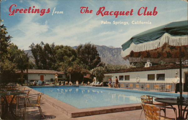 Greetings From the Racquet Club Palm Springs California