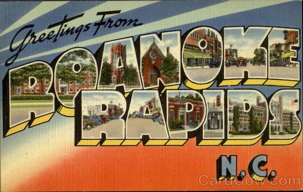 Greetings From Roanoke Rapids North Carolina