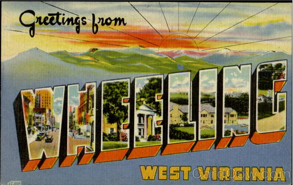 Greetings From Wheeling West Virginia Large Letter