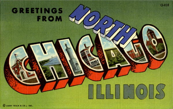 Greetings From North Chicago Illinois