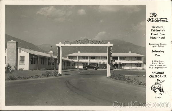 The Westerner - Southern California's Finest New Motor Hotel Arcadia