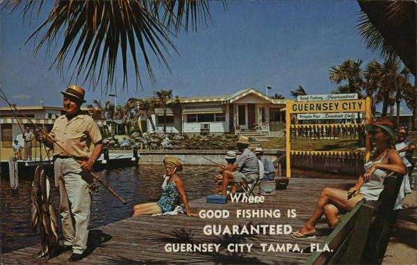 Where Good Fishing is Guaranteed, Guernsey City Tampa Florida